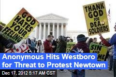 Anonymous Hits Westboro After Newtown Protest Threat