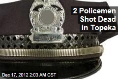 2 Policemen Shot Dead in Topeka