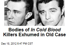 Bodies of In Cold Blood Killers Exhumed in Old Case