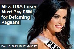 Miss USA Loser Must Pay $5M for Defaming Pageant