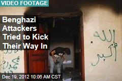Benghazi Attackers Tried to Kick Their Way In