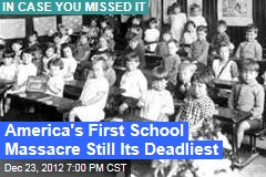 America&amp;#39;s First School Massacre Still Its Deadliest