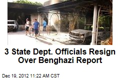 3 State Dept. Officials Resign Over Benghazi Report