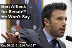 Ben Affleck for Senate? He Won&amp;#39;t Say