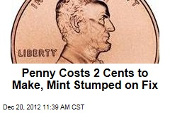 Penny Costs 2 Cents to Make, Mint Stumped on Fix