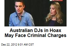 Australian DJs in Hoax May Face Criminal Charges
