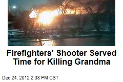 Firefighters&amp;#39; Shooter Served Time for Killing Grandma