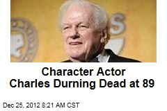 Character Actor Charles Durning Dead at 89