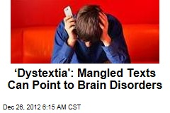 'Dystextia': Mangled Texts Can Point to Brain Disorders