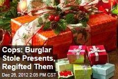 Cops: Burglar Stole Presents, Regifted Them