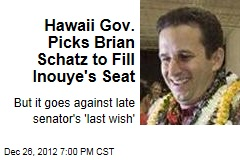 Hawaii Gov. Picks Brian Schatz to Fill Inouye's Seat