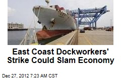 East Coast Dockworkers&amp;#39; Strike Could Slam US Economy