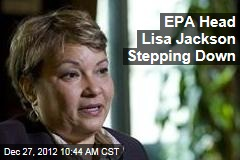 EPA Head Lisa Jackson Stepping Down