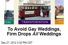 To Avoid Gay Weddings, Firm Drops All Weddings