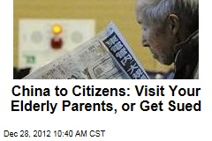 China to Citizens: Visit Your Elderly Parents, or Get Sued