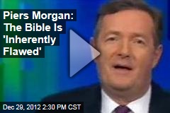 Piers Morgan: The Bible Is 'Inherently Flawed'
