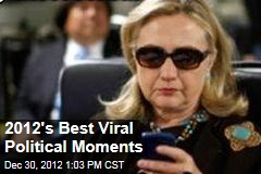 2012&amp;#39;s Best Viral Political Moments