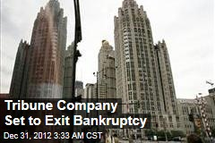 Tribune Company Set to Exit Bankruptcy
