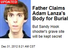 Adam Lanza&amp;#39;s Body Claimed for Burial