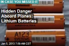 Hidden Danger Aboard Planes: Lithium Batteries