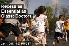 Recess as Essential as Class: Doctors