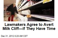 Lawmakers Agree to Avert Milk Cliff—If They Have Time