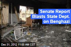 Senate Report Blasts State Dept. on Benghazi