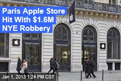 Paris Apple Store Hit With $1.6M NYE Robbery