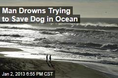 Man Drowns Trying to Save Dog in Ocean