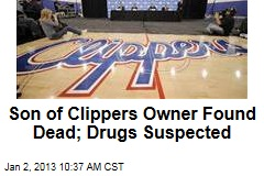 Son of Clippers Owner Found Dead; Drugs Suspected