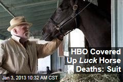 HBO Covered Up Luck Horse Deaths: Suit