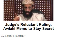 Judge's Reluctant Ruling: Awlaki Memo to Stay Secret