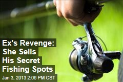 Ex's Revenge: She Sells His Secret Fishing Spots
