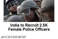 India to Recruit 2.5K Female Police Officers