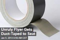 Unruly Flyer Gets Duct-Taped to Seat