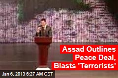 Assad Outlines Peace Deal, Blasts 'Terrorists'