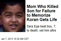Mom Who Killed Son for Failure to Memorize Koran Gets Life