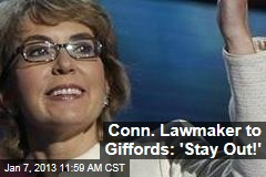 Conn. Lawmaker to Giffords: &amp;#39;Stay Out!&amp;#39;