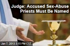 Judge: Accused Sex-Abuse Priests Must Be Named