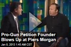 Pro-Gun Petition Founder Blows Up at Piers Morgan