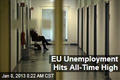 EU Unemployment Hits All-Time High