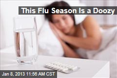 This Flu Season Is a Doozy