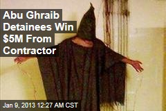 Abu Ghraib Detainees Win $5M Payout