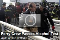 Ferry Crew Passes Alcohol Test