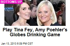 Tina Fey, Amy Poehler Share Globes Drinking Game