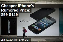 Cheaper iPhone's Rumored Price: $99-$149