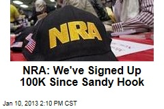 NRA: We&amp;#39;ve Signed Up 100K Since Sandy Hook