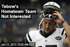 Tebow&amp;#39;s Hometown Team Not Interested