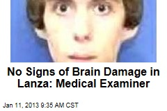 No Signs of Brain Damage in Lanza: Medical Examiner