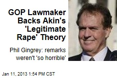 GOP Lawmaker Backs Akin&amp;#39;s &amp;#39;Legitimate Rape&amp;#39; Theory